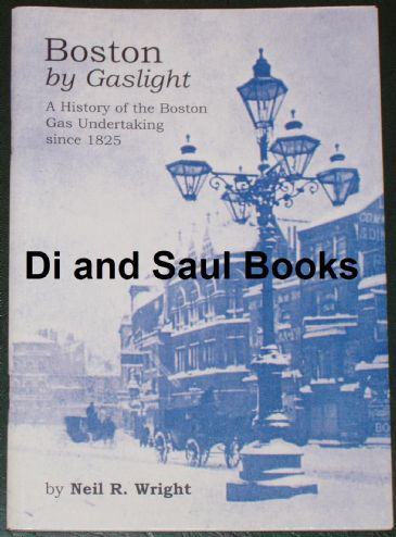 Boston by Gaslight - A History of the Boston Gas Undertaking